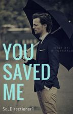 You saved me. (OS) [Terminée] by So_Directioner1