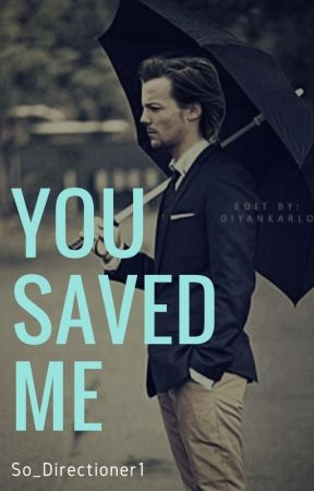 You saved me. (OS) by So_Directioner1