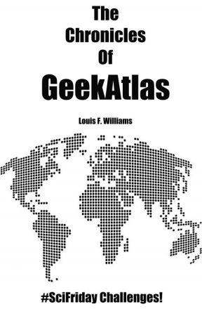 The Chronicles Of GeekAtlas by GeekAtlas