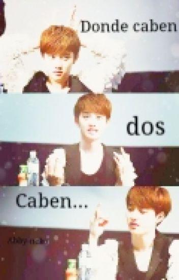 Donde Caben Dos .. CABEN ..