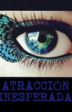 ATRACCIÓN INESPERADA. (PAUSADA ) by Stephis_08