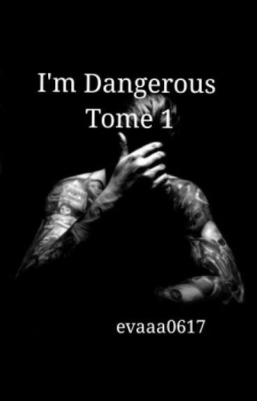 I'm Dangerous Tome 1 [Terminé] (en Correction)