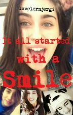 It all started with a smile Lauren/You by lovelernjergi