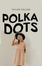 Polka Dots ✓ by citygates