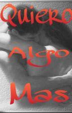Quiero algo más by Alejandra2695