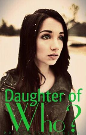 Daughter of Who? by PrincessSelene04