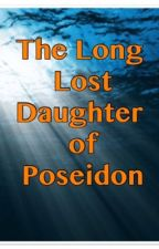 The Long Lost Daughter of Poseidon by fangirl_06