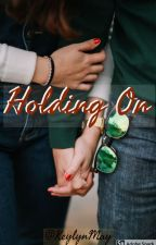 Holding On by keylynmay