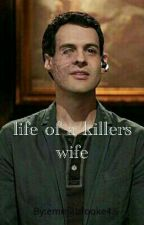 life of a killers wife *slowly editing* by fxcking_styles