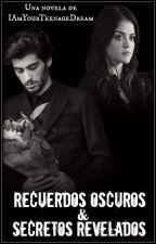 «RECUERDOS OSCUROS & SECRETOS REVELADOS» © |Zayn Malik| ~S&T~ LIBRO #2 by IAmYourTeenageDream