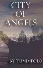 City of Angels (the Meeting Prequel ) (not finished) by Tumiofficial