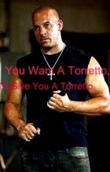 You Want A Torretto,I'll Give You A Torretto