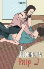 The Wedding in Piiiiiii... p (Completed)  by penangkapmimpi