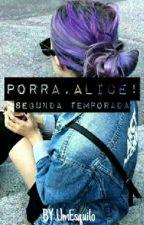 Porra, Alice! • PT2 by UmEsquilo