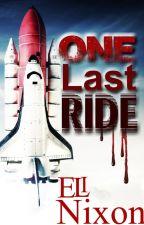 One Last Ride (#SciFriday) by EliasNixon