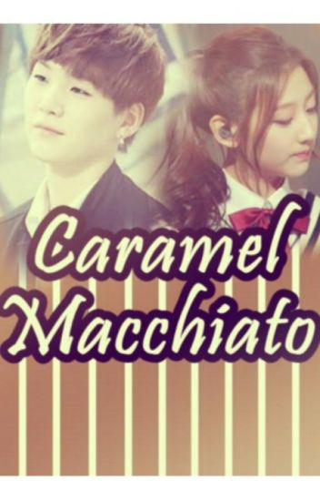 Caramel Macchiato (BTS FANFIC)
