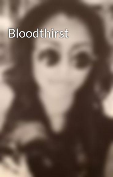 Bloodthirst by ShadowKissAngel