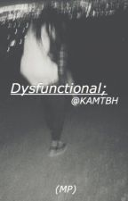 Dysfunctional ||Myles Parrish|| by KAMTBH