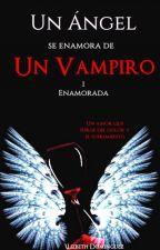 Un Ángel Se Enamora De Un Vampiro (Editando) by LizbethDominguez