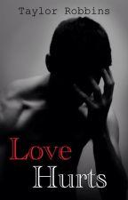 Love Hurts (boyxboy) by tayrobb57