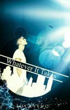 Whatever It Takes by BadmanMcCann