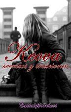 KEOVA: Secretos Y Traiciones. by NattalyVoorhees