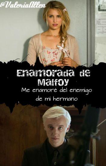 Enamorada de Malfoy - Draco Malfoy y Tu