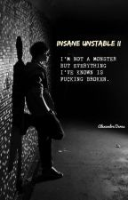 Insane unstable II (Yaoi) by AlexandraDeras
