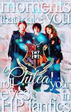Moments That Make You Roll Your Eyes in HP Fanfics by Chilea