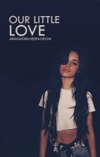 Our Little Love ➳ Camila Cabello by arianagrandefandom