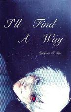 ==== DISCONTINUED ====I'll Find A Way | Kaneki Ken by Yoon-ki-Min