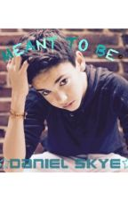 Meant to Be (Daniel Skye) by i_have_music