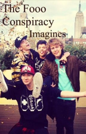 The Fooo Conspiracy Imagines by SarahElisabeth16