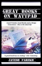 Great Books On Wattpad by JayeshParekh
