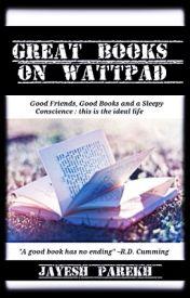 Great Books On Wattpad by JayeshParekh