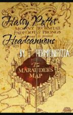 Harry Potter Headcannons by beccahermionepizza