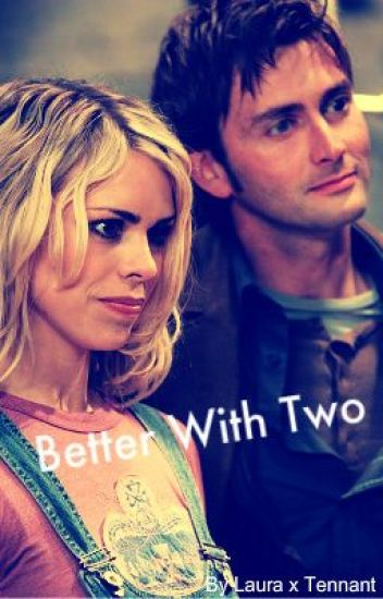 Better With Two (10th Doctor x Rose)