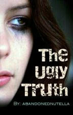 The Ugly Truth by abandonednutella