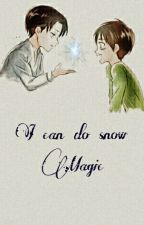 I can do snow magic by ErenXLevi_love