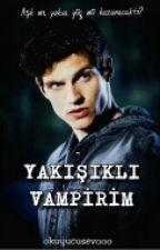 Yakışıklı Vampirim by okuyucusevooo