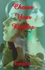 Choose Your Battles (Katy Perry Fan Fiction) by bhugxivy