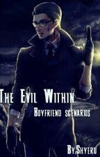The Evil Within Boyfriend Scenarios by Shyerue