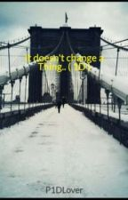It Doesn't Change A Thing.. ( 1D ) Editing by 1SupernatDirection