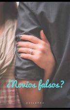 ¿Novios Falsos? by ashileyrodriguez