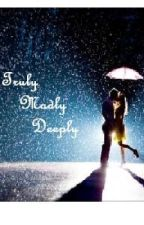 Truly, Madly, Deeply (Sequel to Moments: A One Direction fanfiction) by Ghostwhisperer