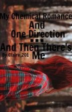 My Chemical Romance And One Direction... And Then There's Me by Claire_201