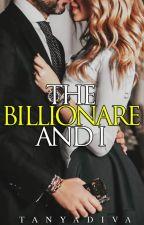 The Billionare And I by TanyaDiva