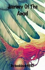 Journey Of The Angel by booklover4582