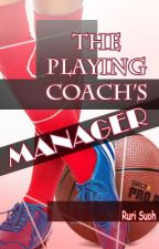 The Playing Coach's Manager by LousyLoserRuri