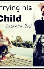 Carrying His Child ( a Justin Bieber Fanfic) by KidrauhlKnight
